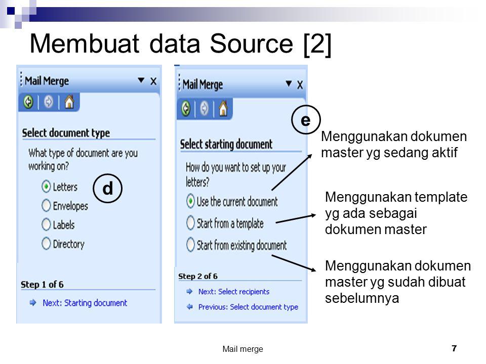 Membuat data Source [2] e d Menggunakan dokumen master yg sedang aktif
